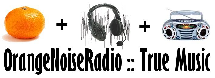 Orange Noise Radio :: True Music